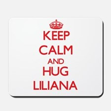 Keep Calm and Hug Liliana Mousepad