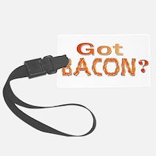 Got Bacon Luggage Tag