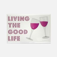 LIVING THE GOOD LIFE Magnets