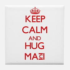 Keep Calm and Hug Maci Tile Coaster