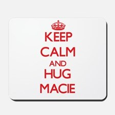 Keep Calm and Hug Macie Mousepad