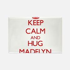 Keep Calm and Hug Madelyn Magnets