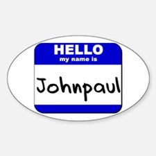 hello my name is johnpaul Oval Decal