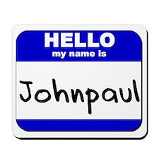 hello my name is johnpaul  Mousepad