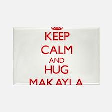 Keep Calm and Hug Makayla Magnets
