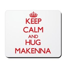 Keep Calm and Hug Makenna Mousepad