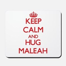 Keep Calm and Hug Maleah Mousepad