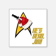 Hes Dead, Jim! Sticker