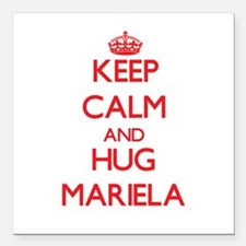 "Keep Calm and Hug Mariela Square Car Magnet 3"" x 3"