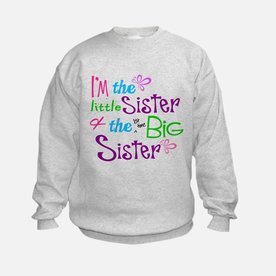 Im a littl and big sister Sweatshirt