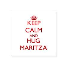Keep Calm and Hug Maritza Sticker