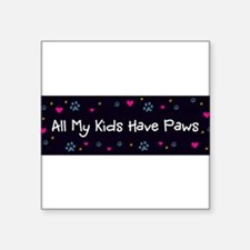 All My Kids Have Paws Sticker