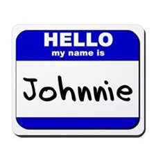 hello my name is johnnie  Mousepad