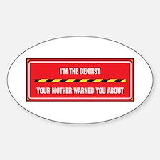 I'm the Dentist Oval Bumper Stickers