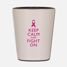 Keep Calm And Fight On Breast Cancer Support Shot