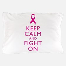Keep Calm And Fight On Breast Cancer Support Pillo
