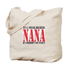 Tough being Nana Tote Bag