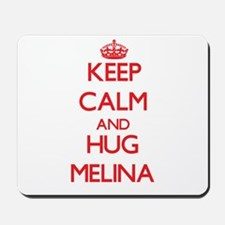 Keep Calm and Hug Melina Mousepad