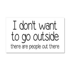 I Don't Want To Go Outside Funny Car Magnet 20 x 1