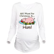 Christmas Ham Long Sleeve Maternity T-Shirt