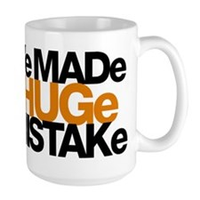 I've Made a Huge Mistake Mugs