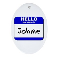 hello my name is johnie  Oval Ornament