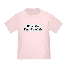 Kiss Me I'm Jewish Toddler T-Shirt