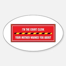 I'm the Court Clerk Oval Decal