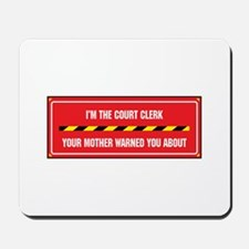 I'm the Court Clerk Mousepad