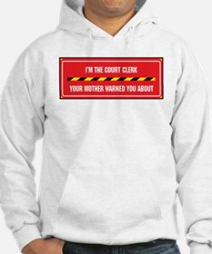 I'm the Court Clerk Hoodie