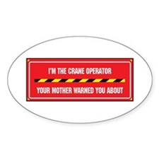 I'm the Crane Operator Oval Decal
