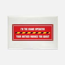 I'm the Crane Operator Rectangle Magnet