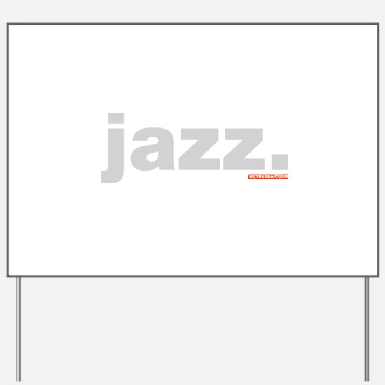 Jazz. Yard Sign