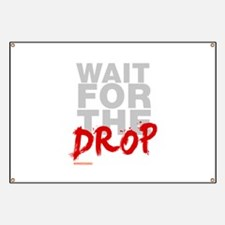 Wait For The Drop Banner