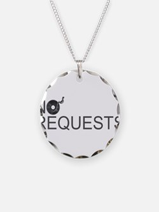 No Requests Necklace