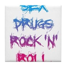 Sex, Drugs, Rock N Roll Tile Coaster