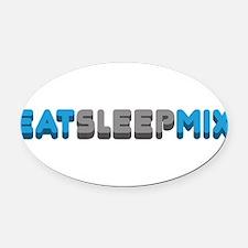 Eat Sleep Mix Oval Car Magnet