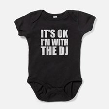 It's OK I'm With The DJ Baby Bodysuit