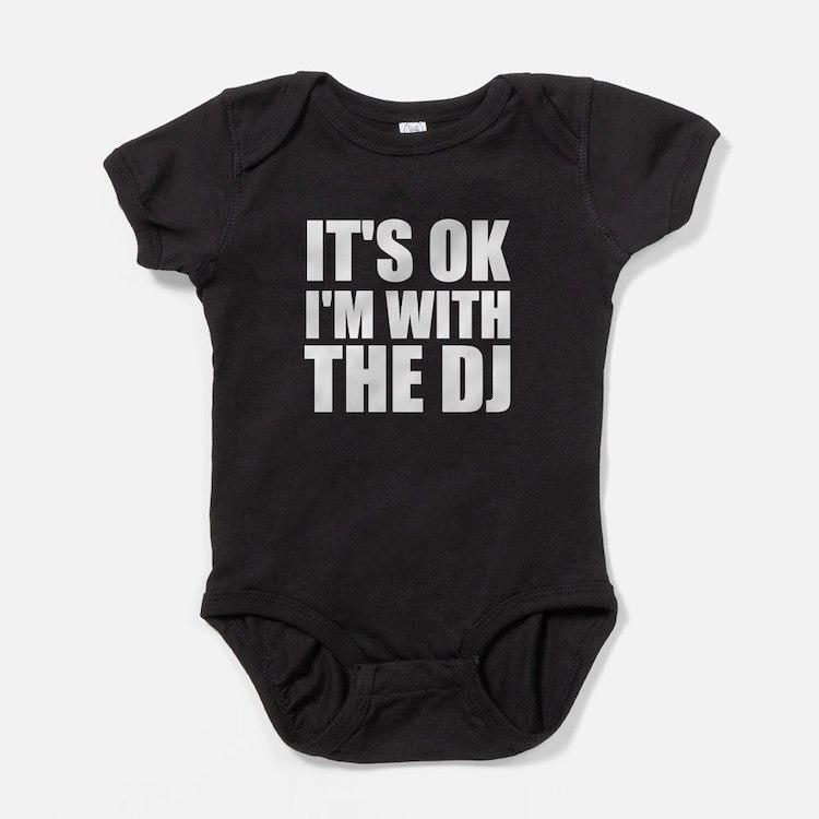 It's OK I'm With The DJ Baby Bodysuit
