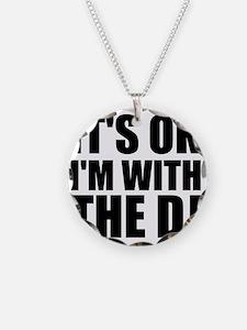 It's OK I'm With The DJ Necklace