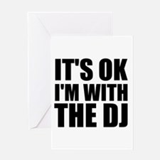 It's OK I'm With The DJ Greeting Card