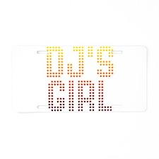 DJ's Girl Aluminum License Plate