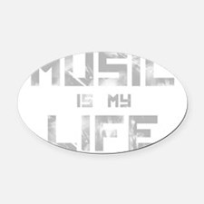 Music Is My Life Oval Car Magnet