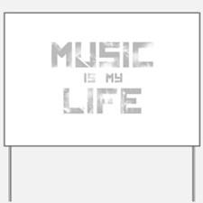 Music Is My Life Yard Sign