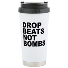 Drop Beats Not Bombs 4 Travel Mug
