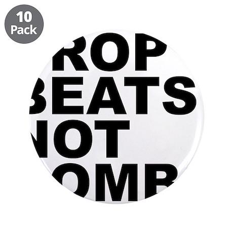 """Drop Beats Not Bombs 4 3.5"""" Button (10 pack)"""