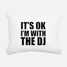 It's Ok, I'm With The DJ Rectangular Canvas Pillow