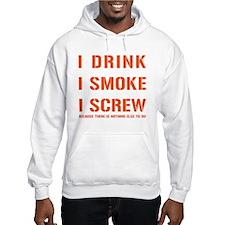 DRINKSMOKESCREW.png Hoodie