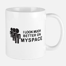 Cute You looked better on myspace Mug