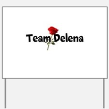 Team Delena Yard Sign